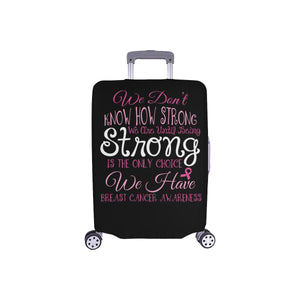 Dont Know How Strong Until Only Choice Breast Cancer Travel Luggage Cover Gifts-S-Black-JoyHip.Com