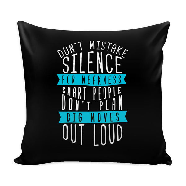 Don't Mistake Silence For Weakness Smart People Don't Plan Big Moves Out Loud Inspirational Motivational Quotes Decorative Throw Pillow Cases Cover(9 Colors)-Pillows-Black-JoyHip.Com