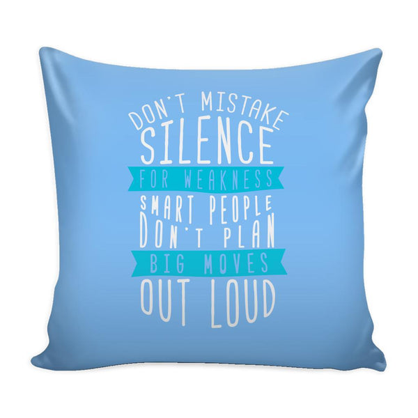 Don't Mistake Silence For Weakness Smart People Don't Plan Big Moves Out Loud Inspirational Motivational Quotes Decorative Throw Pillow Cases Cover(9 Colors)-Pillows-Blue-JoyHip.Com