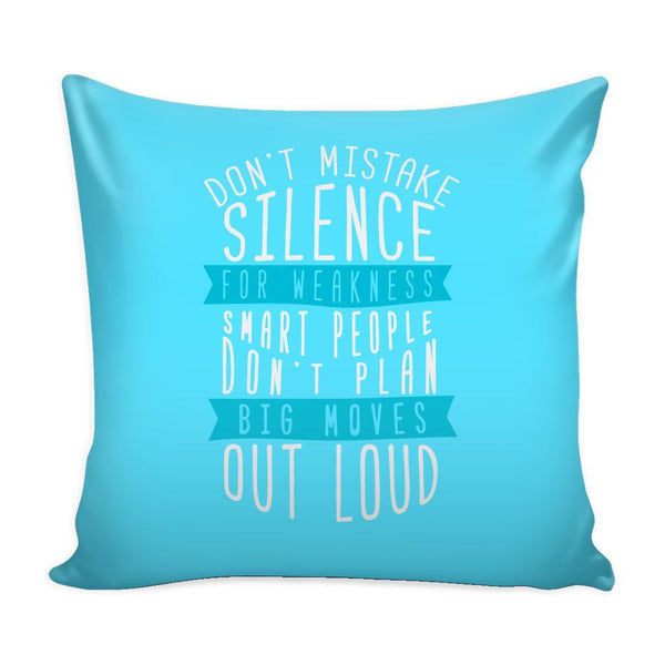 Don't Mistake Silence For Weakness Smart People Don't Plan Big Moves Out Loud Inspirational Motivational Quotes Decorative Throw Pillow Cases Cover(9 Colors)-Pillows-Cyan-JoyHip.Com