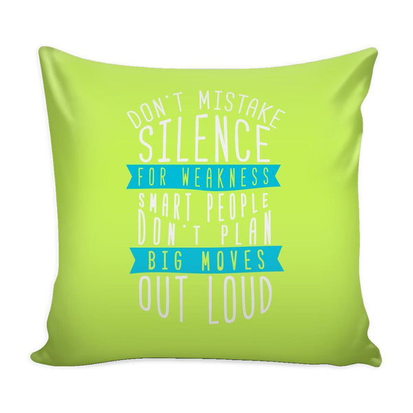 Don't Mistake Silence For Weakness Smart People Don't Plan Big Moves Out Loud Inspirational Motivational Quotes Decorative Throw Pillow Cases Cover(9 Colors)-Pillows-Green-JoyHip.Com