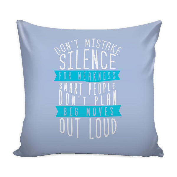 Don't Mistake Silence For Weakness Smart People Don't Plan Big Moves Out Loud Inspirational Motivational Quotes Decorative Throw Pillow Cases Cover(9 Colors)-Pillows-Grey-JoyHip.Com