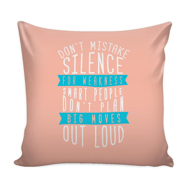 Don't Mistake Silence For Weakness Smart People Don't Plan Big Moves Out Loud Inspirational Motivational Quotes Decorative Throw Pillow Cases Cover(9 Colors)-Pillows-Peach-JoyHip.Com
