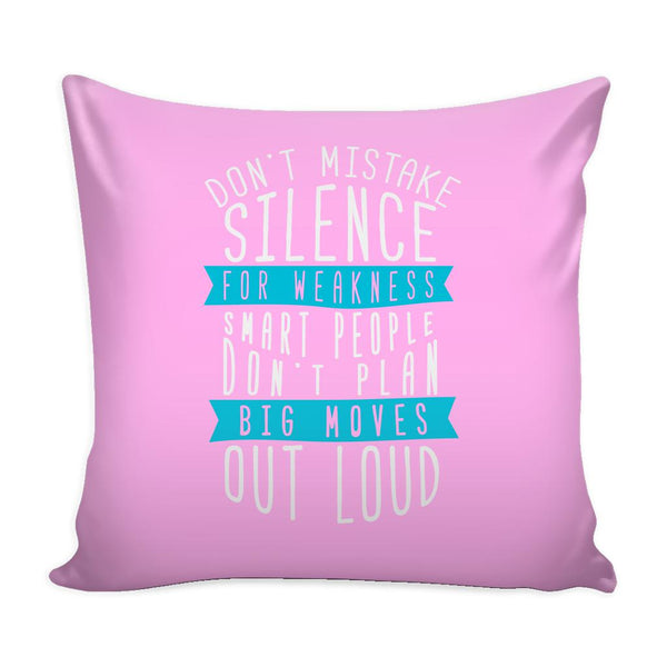 Don't Mistake Silence For Weakness Smart People Don't Plan Big Moves Out Loud Inspirational Motivational Quotes Decorative Throw Pillow Cases Cover(9 Colors)-Pillows-Pink-JoyHip.Com