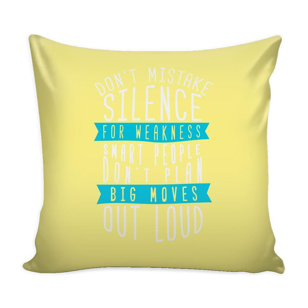 Don't Mistake Silence For Weakness Smart People Don't Plan Big Moves Out Loud Inspirational Motivational Quotes Decorative Throw Pillow Cases Cover(9 Colors)-Pillows-Yellow-JoyHip.Com