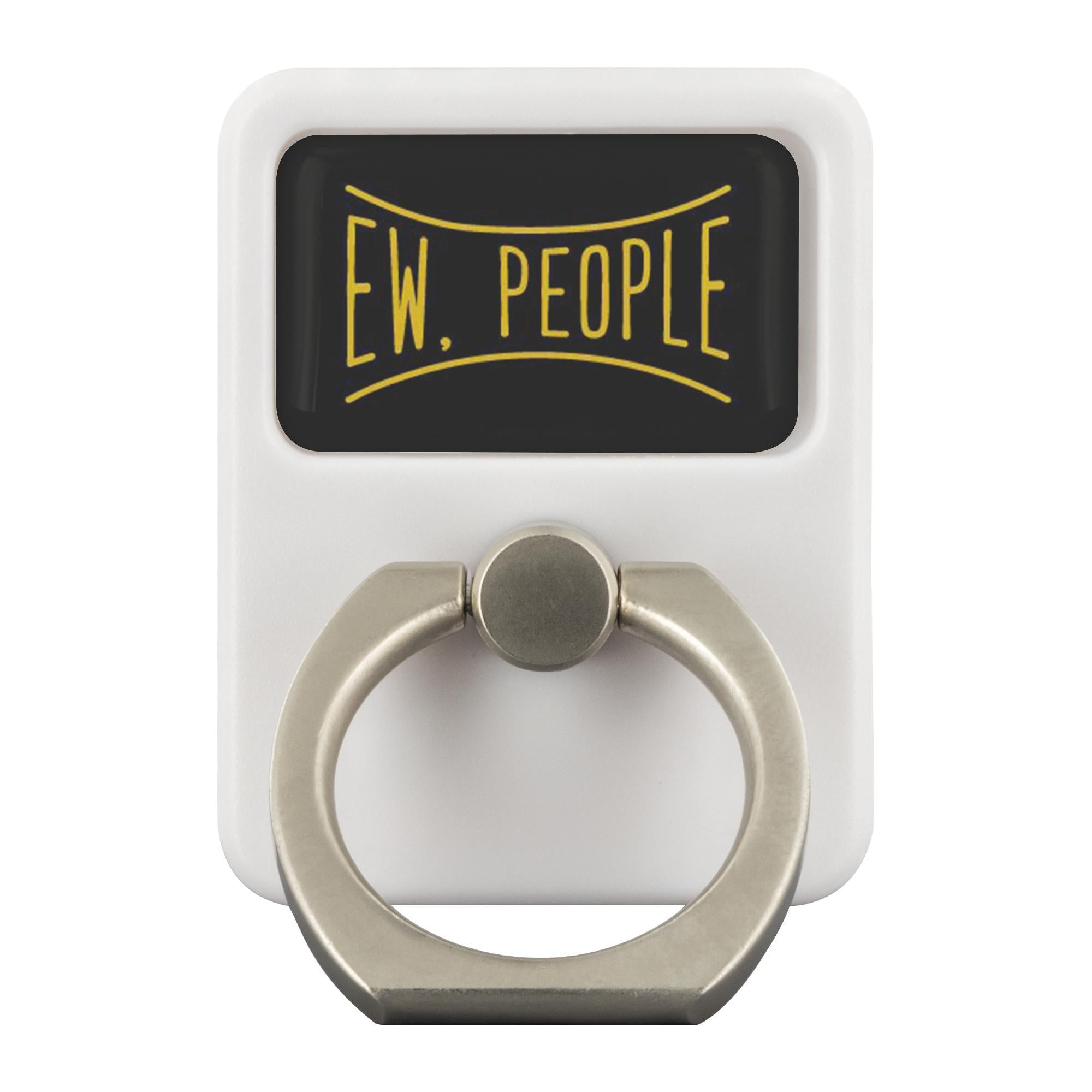 Ew People Funny Sarcasm Sarcastic Phone Ring Holder Cynical Kickstand Gift Ideas-Ringr - Multi-Tool Accessory-Ringr - Multi-Tool Accessory-JoyHip.Com