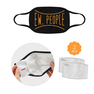 Ew People Funny Sarcasm Washable Reusable Cloth Face Mask With Filter Pocket-Face Mask-L-Black-JoyHip.Com