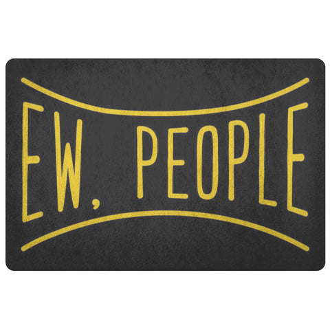 Ew People Sarcasm 18X26 Door Mat Unique Sarcastic Gifts Ideas-Doormat-Black-JoyHip.Com