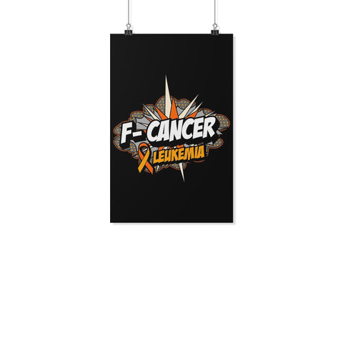 F-Cancer Leukemia Cancer Motivational Posters Ideas Inspirational Wall Art Decor-Posters 2-11x17-JoyHip.Com