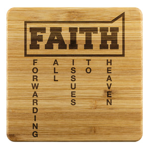 Faith = Forwarding All Issues To Heaven Cute Funny Drink Coasters Set Christian-Coasters-Bamboo Coaster - 4pc-JoyHip.Com