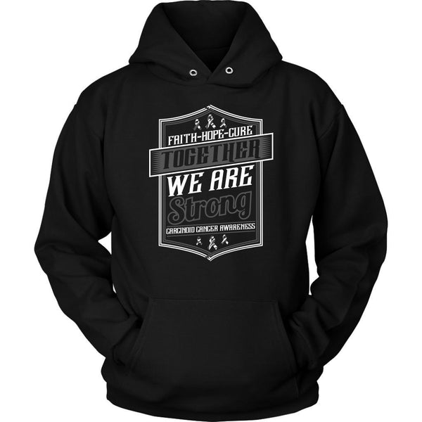 Faith Hope Cure Together We Are Strong Carcinoid Cancer Awareness Gift Hoodie-T-shirt-Unisex Hoodie-Black-JoyHip.Com