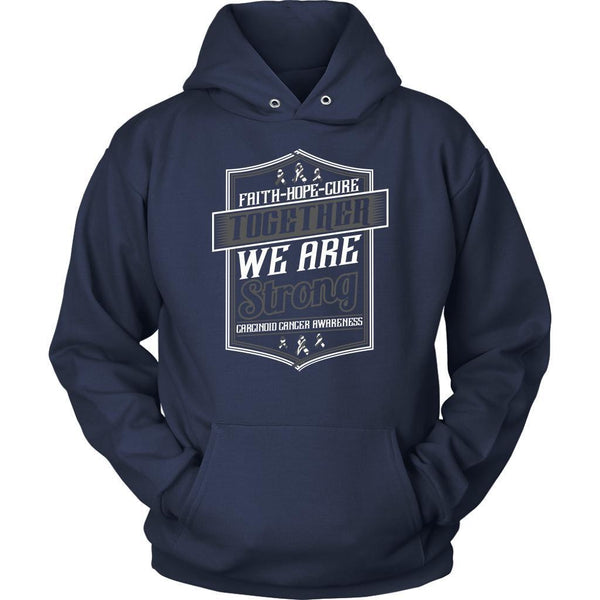 Faith Hope Cure Together We Are Strong Carcinoid Cancer Awareness Gift Hoodie-T-shirt-Unisex Hoodie-Navy-JoyHip.Com