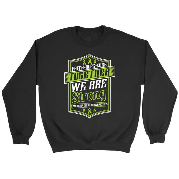 Faith Hope Cure Together We Are Strong Lymphoma Awareness Gift Sweater-T-shirt-Crewneck Sweatshirt-Black-JoyHip.Com