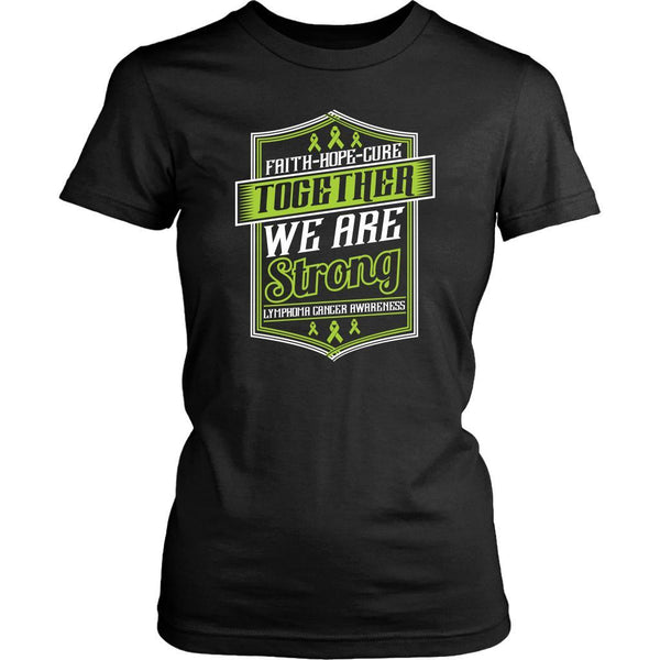 Faith Hope Cure Together We Are Strong Lymphoma Awareness Gift Women TShirt-T-shirt-District Womens Shirt-Black-JoyHip.Com