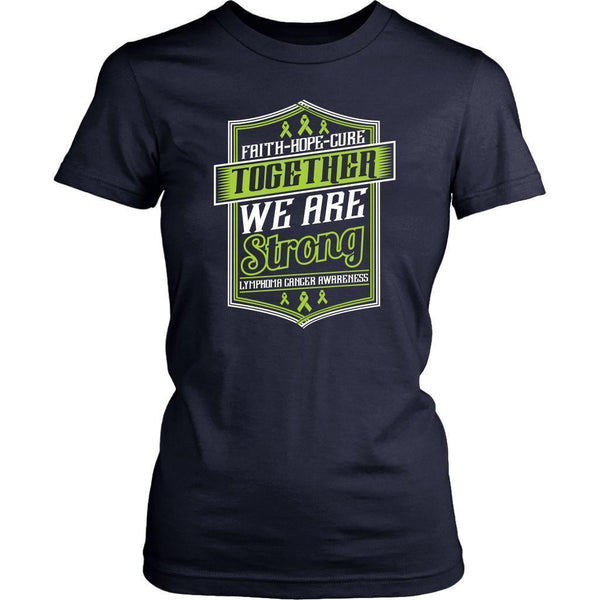 Faith Hope Cure Together We Are Strong Lymphoma Awareness Gift Women TShirt-T-shirt-District Womens Shirt-Navy-JoyHip.Com