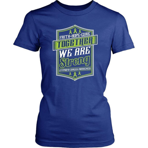 Faith Hope Cure Together We Are Strong Lymphoma Awareness Gift Women TShirt-T-shirt-District Womens Shirt-Royal Blue-JoyHip.Com