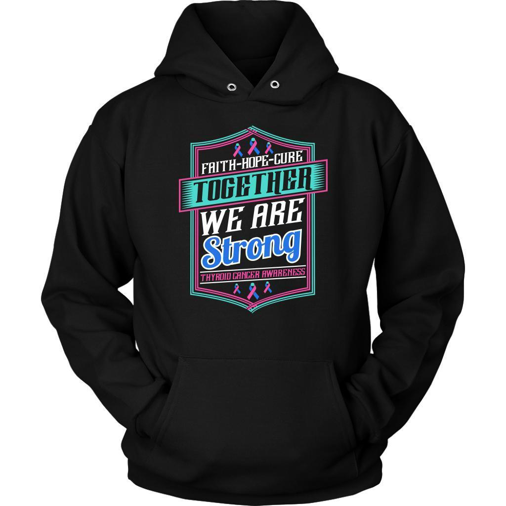 Faith Hope Cure Together We Are Strong Thyroid Cancer Awareness Gift Hoodie-T-shirt-Unisex Hoodie-Black-JoyHip.Com