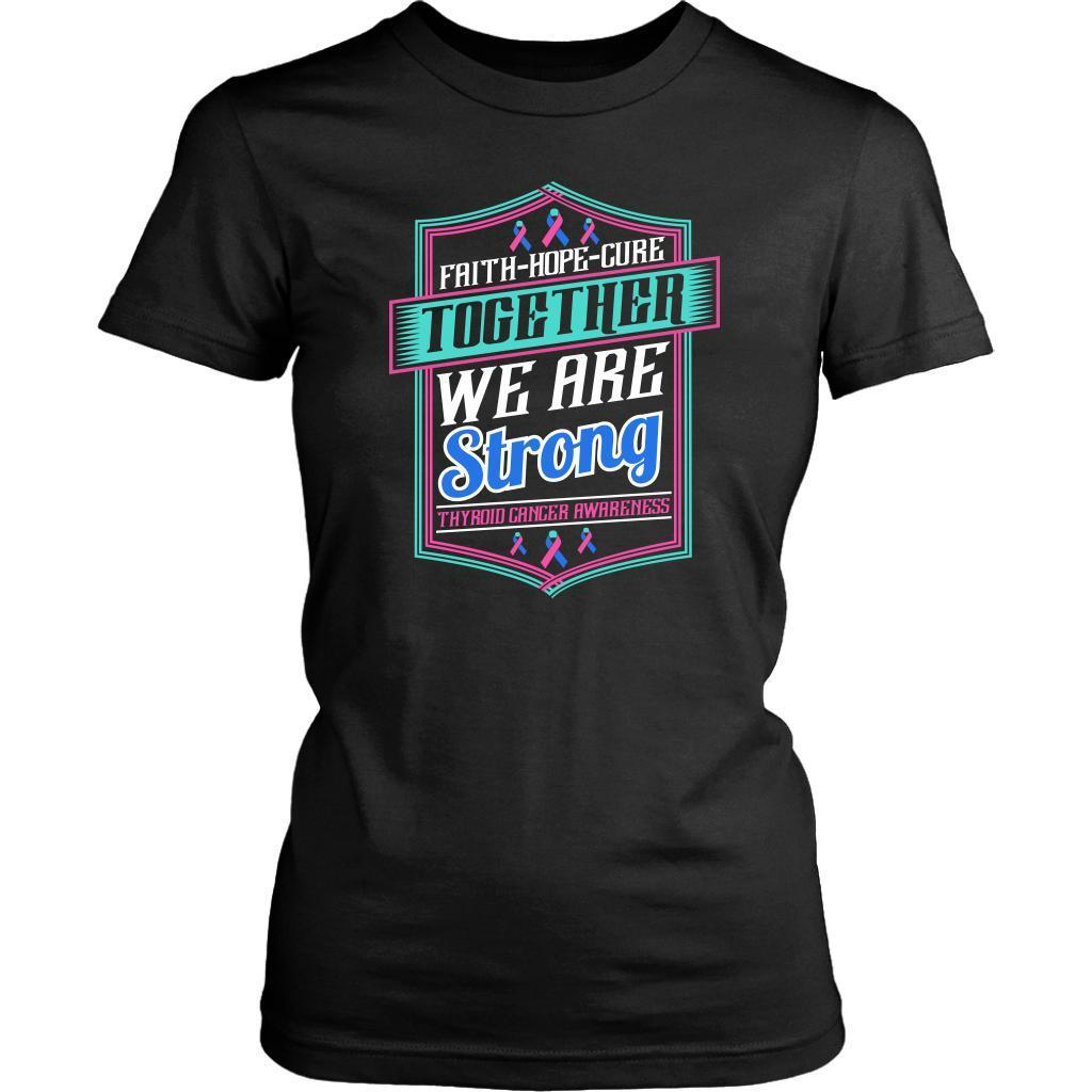 Faith Hope Cure Together We Are Strong Thyroid Cancer Awareness Women TShirt-T-shirt-District Womens Shirt-Black-JoyHip.Com