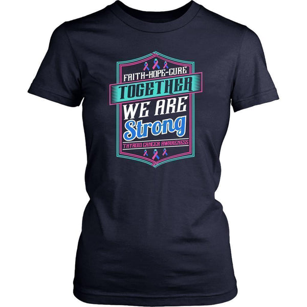 Faith Hope Cure Together We Are Strong Thyroid Cancer Awareness Women TShirt-T-shirt-District Womens Shirt-Navy-JoyHip.Com