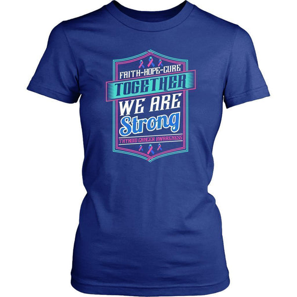 Faith Hope Cure Together We Are Strong Thyroid Cancer Awareness Women TShirt-T-shirt-District Womens Shirt-Royal Blue-JoyHip.Com