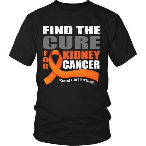 Find A CURE Orange Ribbon Kidney Cancer Awareness Someone I Love Is Waiting Unisex T-Shirt For Women & Men-T-shirt-District Unisex Shirt-Black-JoyHip.Com