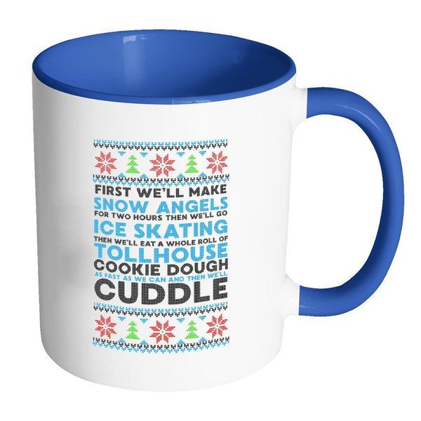 First We'll Make Snow Angels Then Cuddle Funny Ugly Christmas Sweater Holiday 11oz Accent Coffee Mug-Drinkware-Accent Mug - Blue-JoyHip.Com