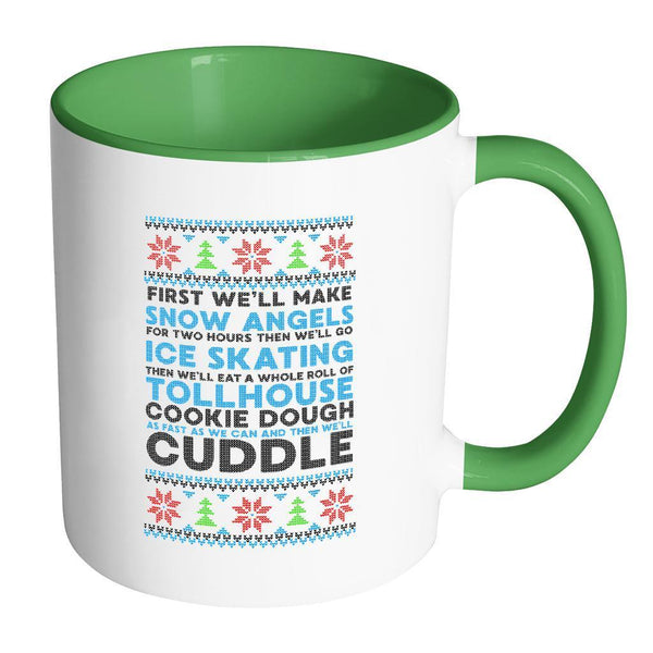 First We'll Make Snow Angels Then Cuddle Funny Ugly Christmas Sweater Holiday 11oz Accent Coffee Mug-Drinkware-Accent Mug - Green-JoyHip.Com