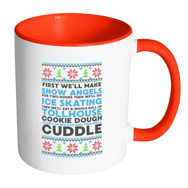 First We'll Make Snow Angels Then Cuddle Funny Ugly Christmas Sweater Holiday 11oz Accent Coffee Mug-Drinkware-Accent Mug - Red-JoyHip.Com