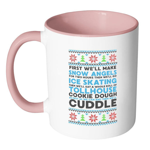 First We'll Make Snow Angels Then Cuddle Funny Ugly Christmas Sweater Holiday 11oz Accent Coffee Mug-Drinkware-JoyHip.Com