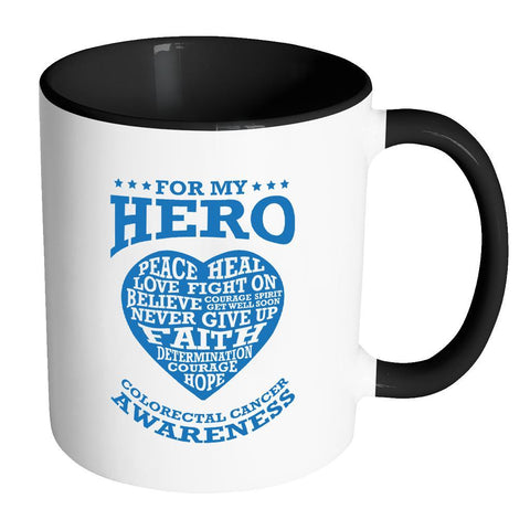 For My Hero Peace Heal Love Fight Believe Never Give Up Colorectal Cancer Awareness Blue Ribbon 11oz Accent Coffee Mug(7 Colors)-Drinkware-Accent Mug - Black-JoyHip.Com