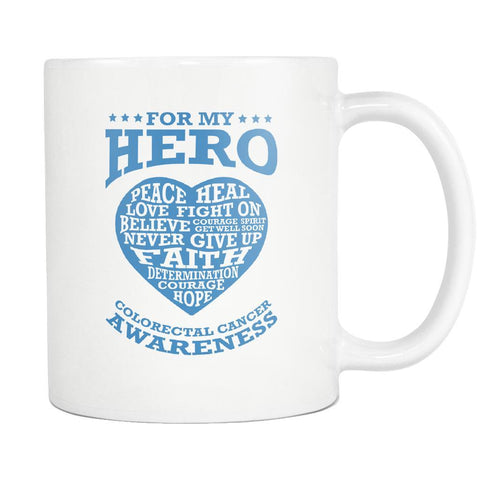 For My Hero Peace Heal Love Fight Believe Never Give Up Colorectal Cancer Awareness Blue Ribbon White 11oz Coffee Mug-Drinkware-Colorectal Cancer Awareness White 11oz Cofee Mug-JoyHip.Com