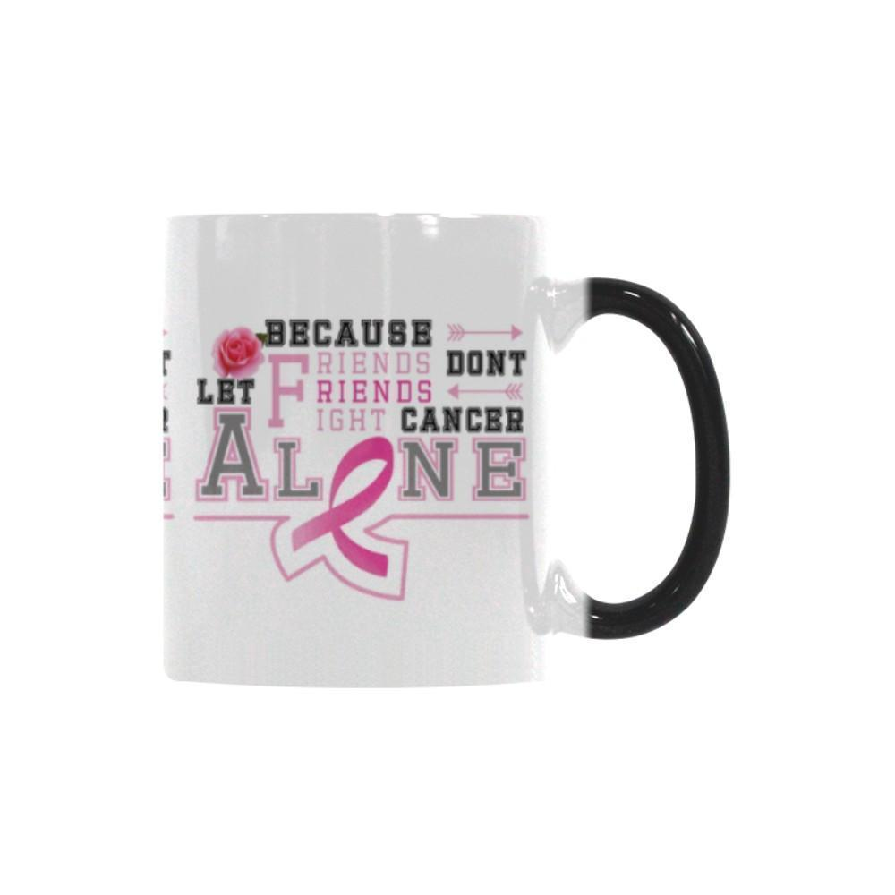 Friends Don't Let Friends Fight Cancer Alone Breast Cancer Awareness Pink Ribbon Color Changing/Morphing 11oz Coffee Mug-Morphing Mug-One Size-JoyHip.Com