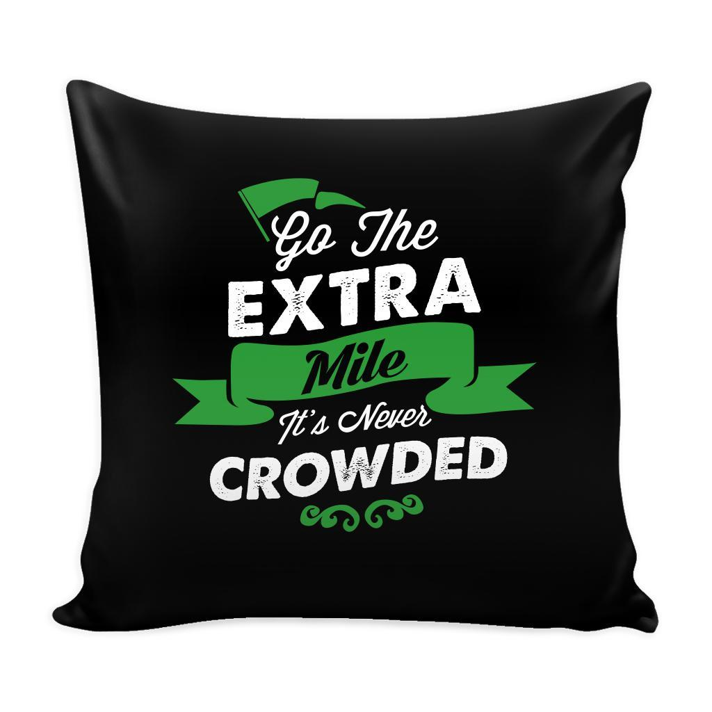 Go The Extra Mile It's Never Crowded Inspirational Motivational Quotes Decorative Throw Pillow Cases Cover(9 Colors)-Pillows-Black-JoyHip.Com