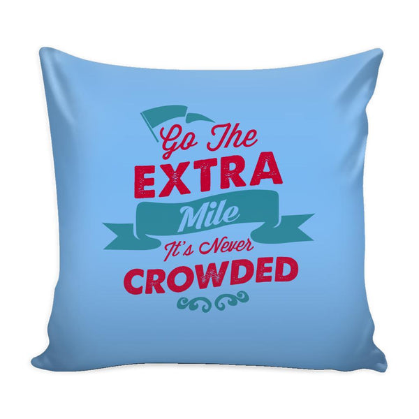 Go The Extra Mile It's Never Crowded Inspirational Motivational Quotes Decorative Throw Pillow Cases Cover(9 Colors)-Pillows-Blue-JoyHip.Com