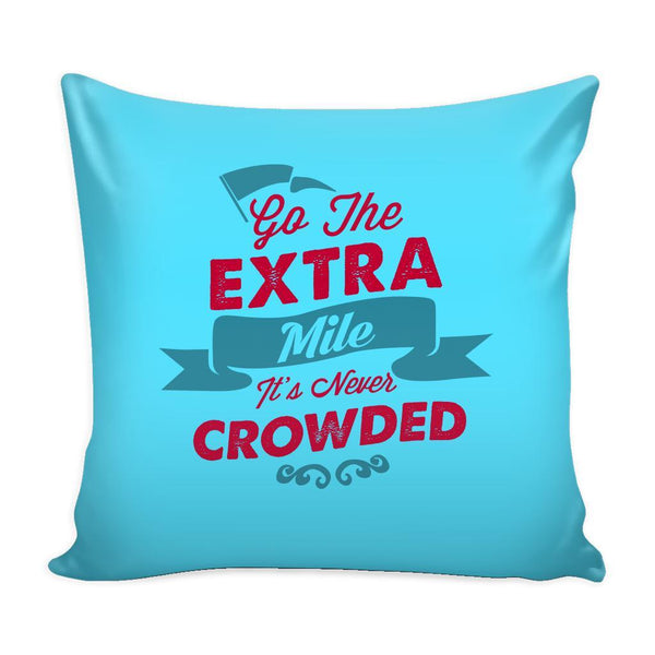 Go The Extra Mile It's Never Crowded Inspirational Motivational Quotes Decorative Throw Pillow Cases Cover(9 Colors)-Pillows-Cyan-JoyHip.Com