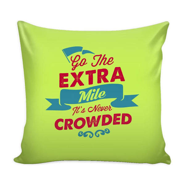 Go The Extra Mile It's Never Crowded Inspirational Motivational Quotes Decorative Throw Pillow Cases Cover(9 Colors)-Pillows-Green-JoyHip.Com