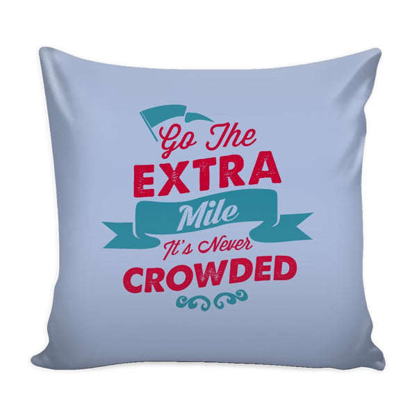Go The Extra Mile It's Never Crowded Inspirational Motivational Quotes Decorative Throw Pillow Cases Cover(9 Colors)-Pillows-Grey-JoyHip.Com