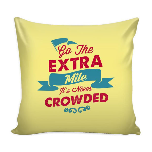 Go The Extra Mile It's Never Crowded Inspirational Motivational Quotes Decorative Throw Pillow Cases Cover(9 Colors)-Pillows-Yellow-JoyHip.Com