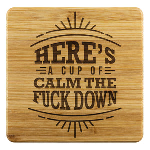 Heres A Cup Of Calm The Fuck Down Funny Drink Coasters Set Snarky Humor Gag Gift-Coasters-Bamboo Coaster - 4pc-JoyHip.Com