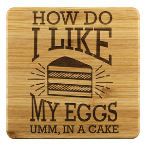 How Do I Like My Eggs Umm In A Cake Funny Drink Coasters Set Snarky Humor Gag-Coasters-Bamboo Coaster - 4pc-JoyHip.Com