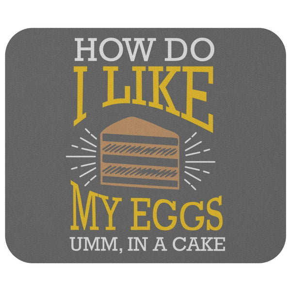 How Do I Like My Eggs Umm In A Cake Mouse Pad Unique Snarky Funny Humor Gifts-Mousepads-Grey-JoyHip.Com