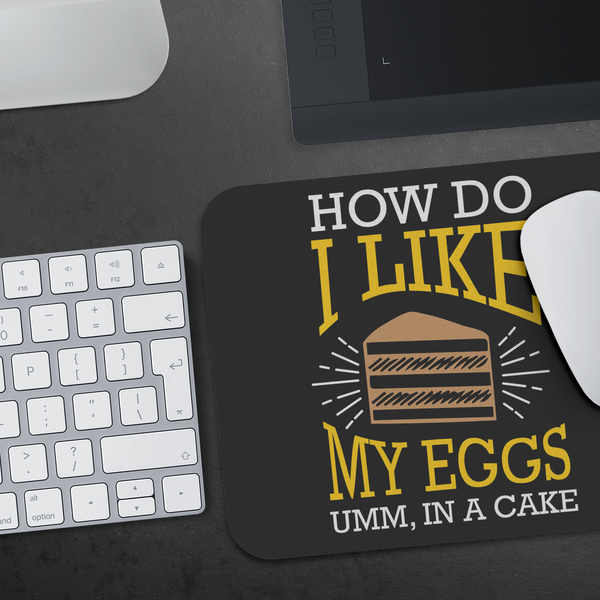 How Do I Like My Eggs Umm In A Cake Mouse Pad Unique Snarky Funny Humor Gifts-Mousepads-JoyHip.Com