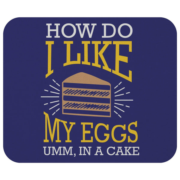 How Do I Like My Eggs Umm In A Cake Mouse Pad Unique Snarky Funny Humor Gifts-Mousepads-Navy-JoyHip.Com
