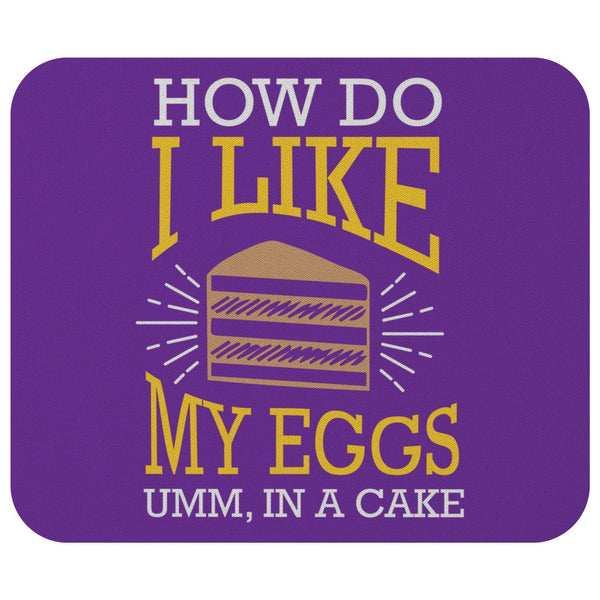 How Do I Like My Eggs Umm In A Cake Mouse Pad Unique Snarky Funny Humor Gifts-Mousepads-Purple-JoyHip.Com
