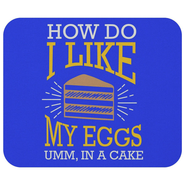 How Do I Like My Eggs Umm In A Cake Mouse Pad Unique Snarky Funny Humor Gifts-Mousepads-Royal Blue-JoyHip.Com