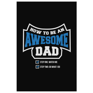 How To Be Awesome Dad Step1 Watch Me Step2 Do What I Do Gift For Men Canvas Wall-Canvas Wall Art 2-8 x 12-JoyHip.Com