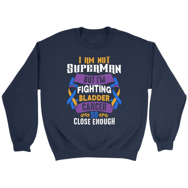 I Am Not Superman But Im Fighting Bladder Cancer So Close Enough Gift Sweater-T-shirt-Crewneck Sweatshirt-Navy-JoyHip.Com