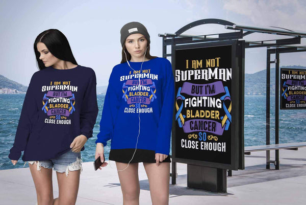 I Am Not Superman But Im Fighting Bladder Cancer So Close Enough Gift Sweater-T-shirt-JoyHip.Com