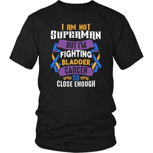 I Am Not Superman But Im Fighting Bladder Cancer So Close Enough Gift TShirt-T-shirt-District Unisex Shirt-Black-JoyHip.Com