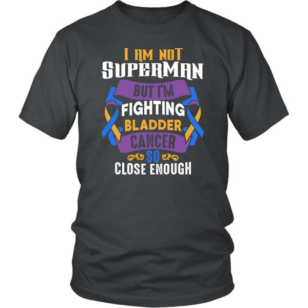 I Am Not Superman But Im Fighting Bladder Cancer So Close Enough Gift TShirt-T-shirt-District Unisex Shirt-Grey-JoyHip.Com